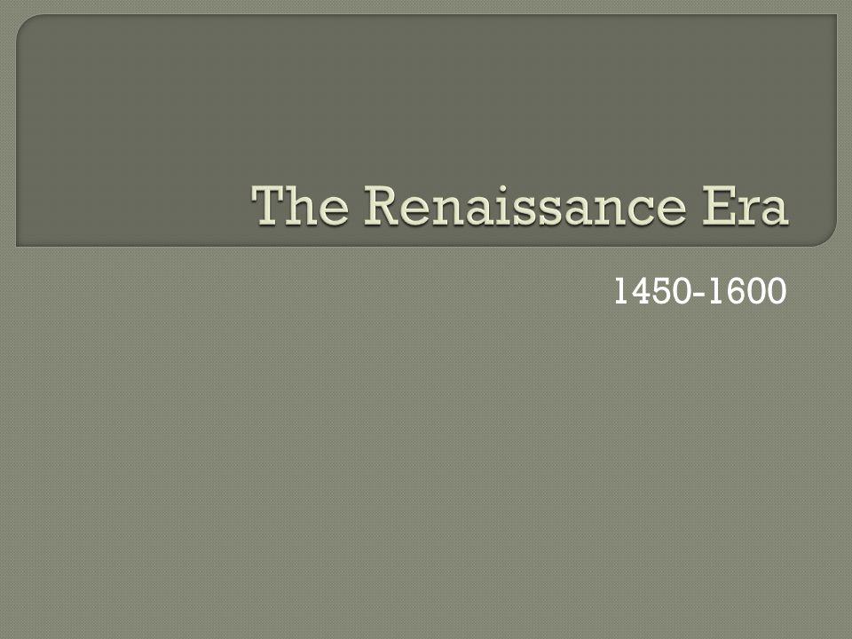 The Renaissance Era 1450-1600