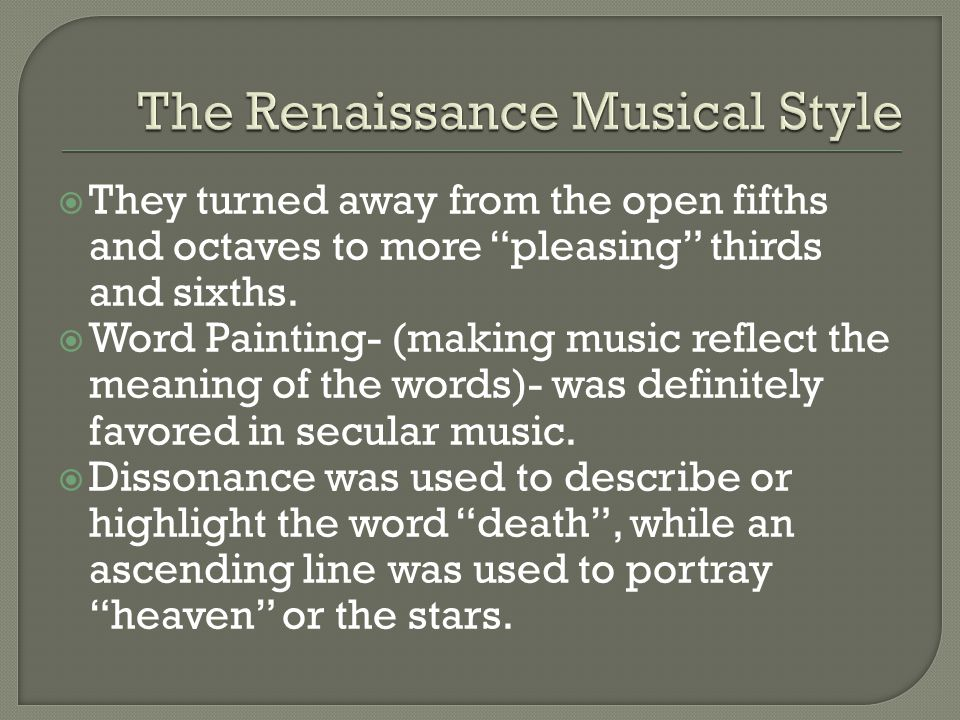 The Renaissance Musical Style