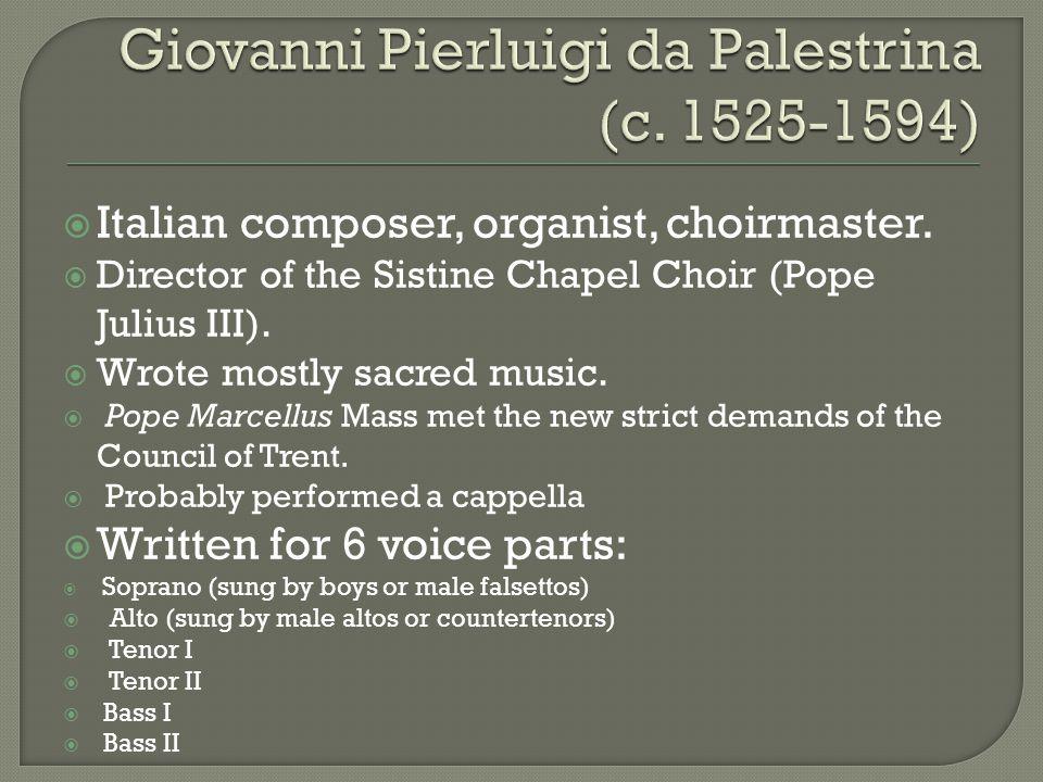 Giovanni Pierluigi da Palestrina (c. 1525-1594)