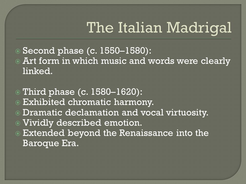The Italian Madrigal Second phase (c. 1550–1580):