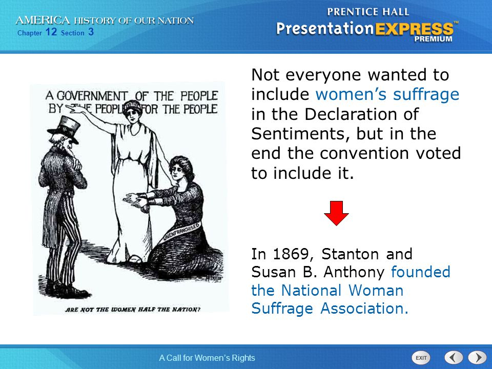 Not everyone wanted to include women's suffrage in the Declaration of Sentiments, but in the end the convention voted to include it.