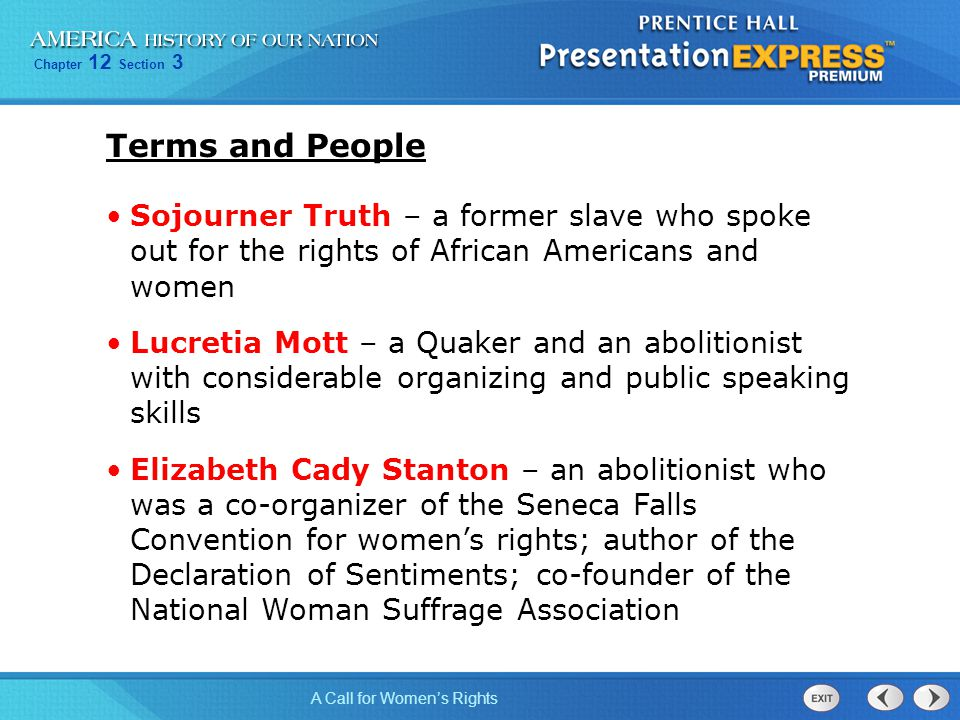 Terms and People Sojourner Truth – a former slave who spoke out for the rights of African Americans and women.