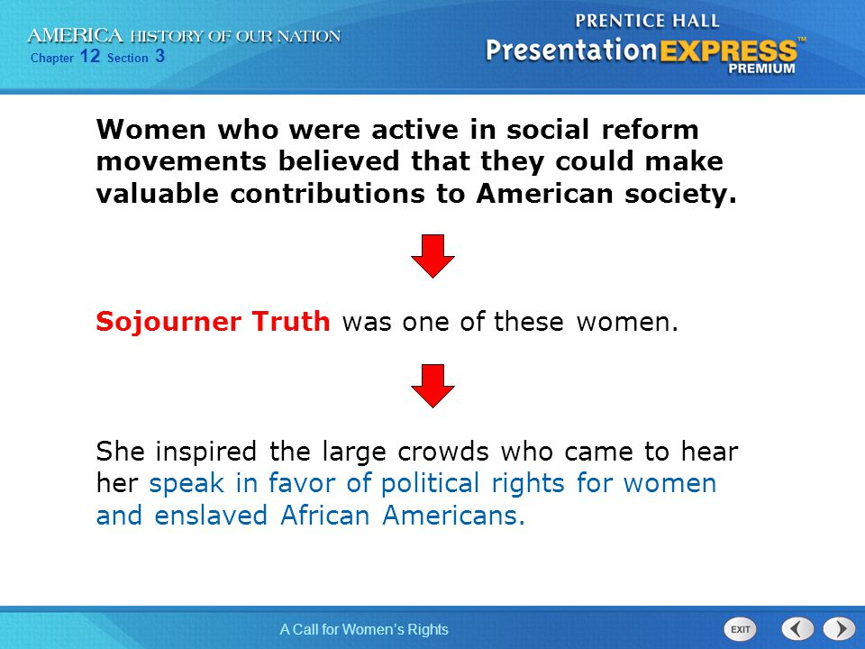 Women who were active in social reform movements believed that they could make valuable contributions to American society.