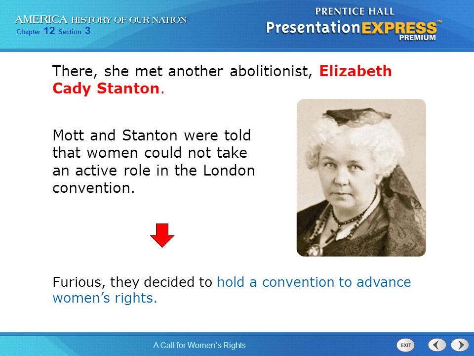 There, she met another abolitionist, Elizabeth Cady Stanton.