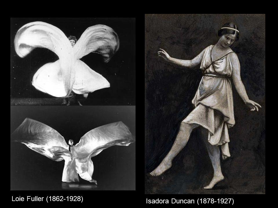 Loie Fuller (1862-1928) Isadora Duncan (1878-1927)