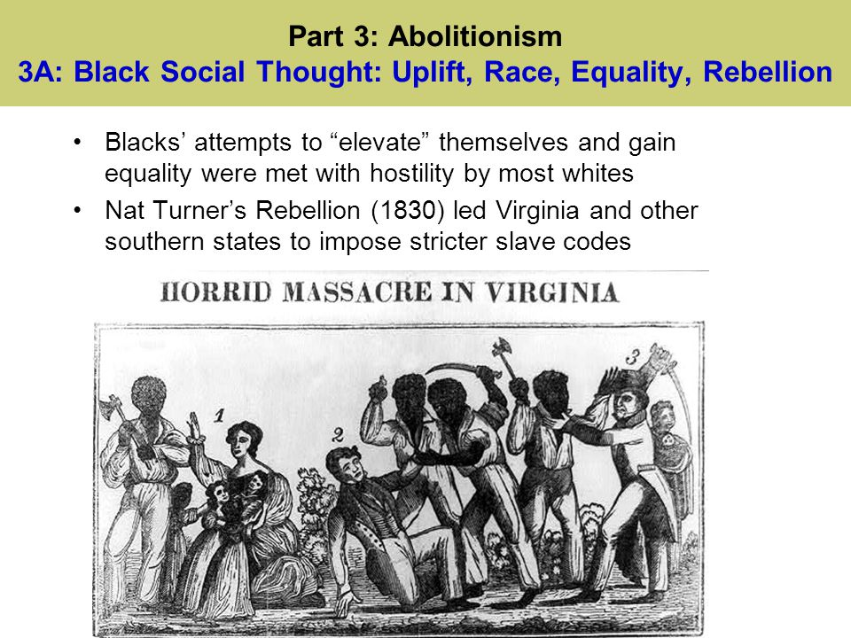 Part 3: Abolitionism 3A: Black Social Thought: Uplift, Race, Equality, Rebellion