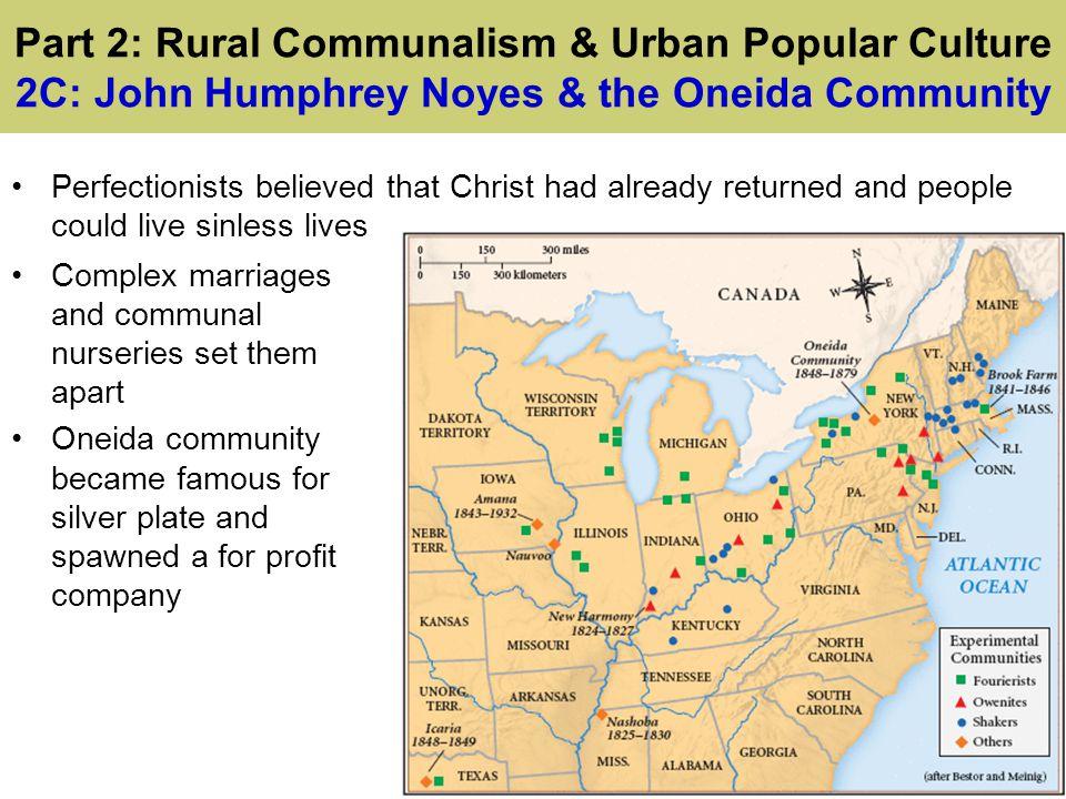 Part 2: Rural Communalism & Urban Popular Culture 2C: John Humphrey Noyes & the Oneida Community