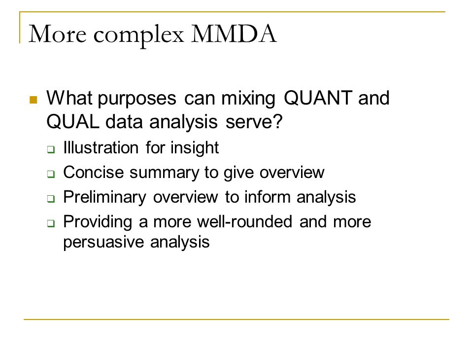 More complex MMDA What purposes can mixing QUANT and QUAL data analysis serve Illustration for insight.