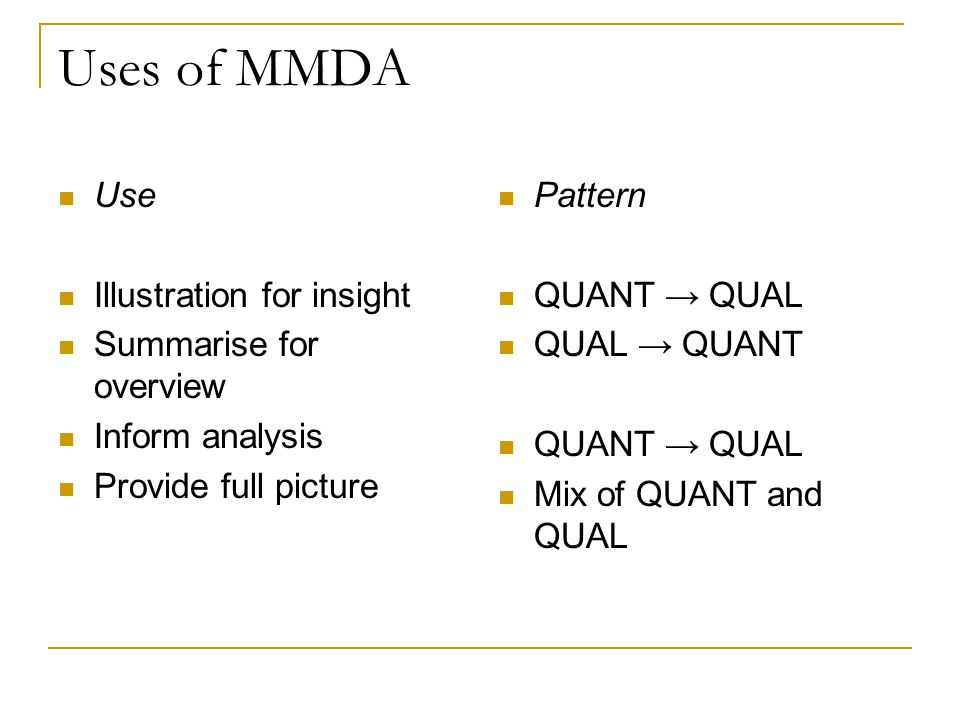 Uses of MMDA Use Illustration for insight Summarise for overview