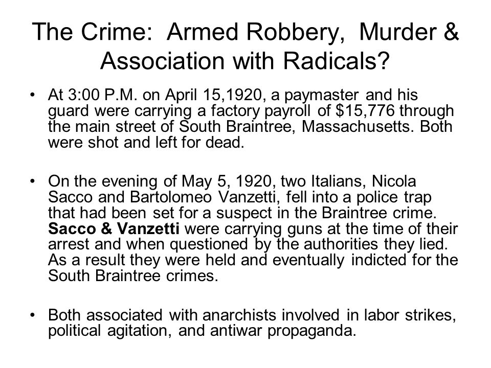 The Crime: Armed Robbery, Murder & Association with Radicals