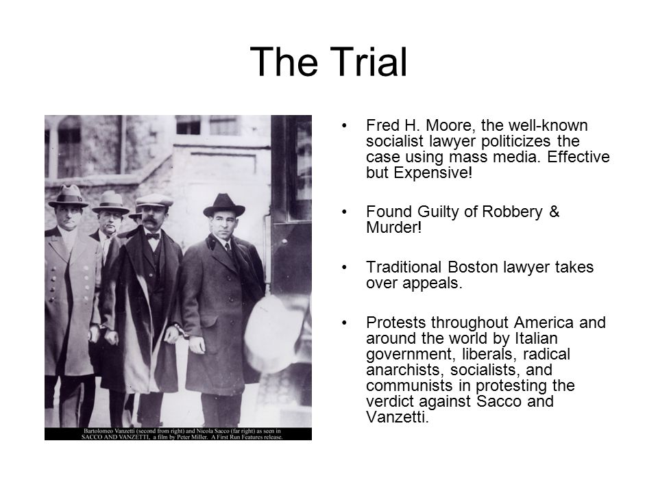 The Trial Fred H. Moore, the well-known socialist lawyer politicizes the case using mass media. Effective but Expensive!