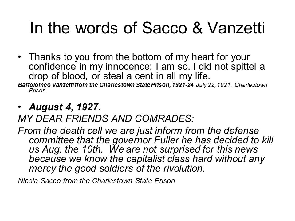 In the words of Sacco & Vanzetti