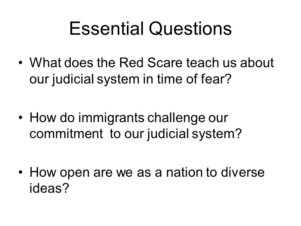 Essential Questions What does the Red Scare teach us about our judicial system in time of fear