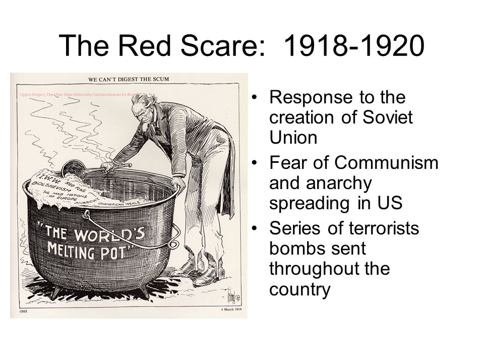 The Red Scare: 1918-1920 Response to the creation of Soviet Union