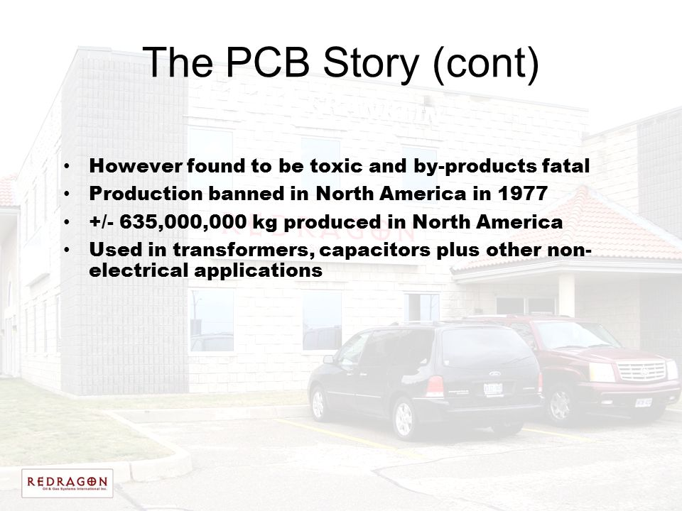 The PCB Story (cont) However found to be toxic and by-products fatal