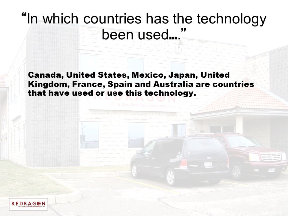 In which countries has the technology been used….