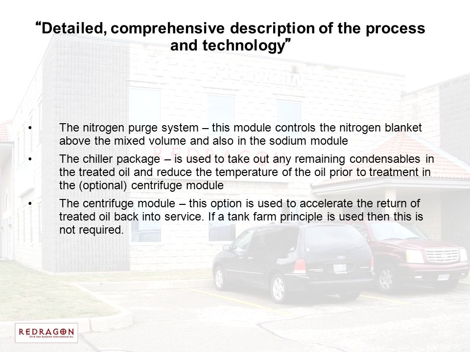 Detailed, comprehensive description of the process and technology