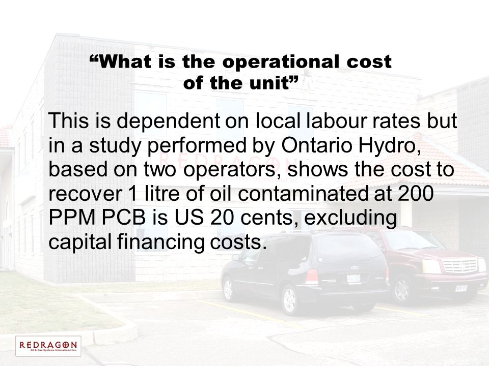 What is the operational cost of the unit