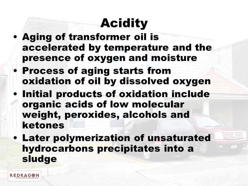 Acidity Aging of transformer oil is accelerated by temperature and the presence of oxygen and moisture.