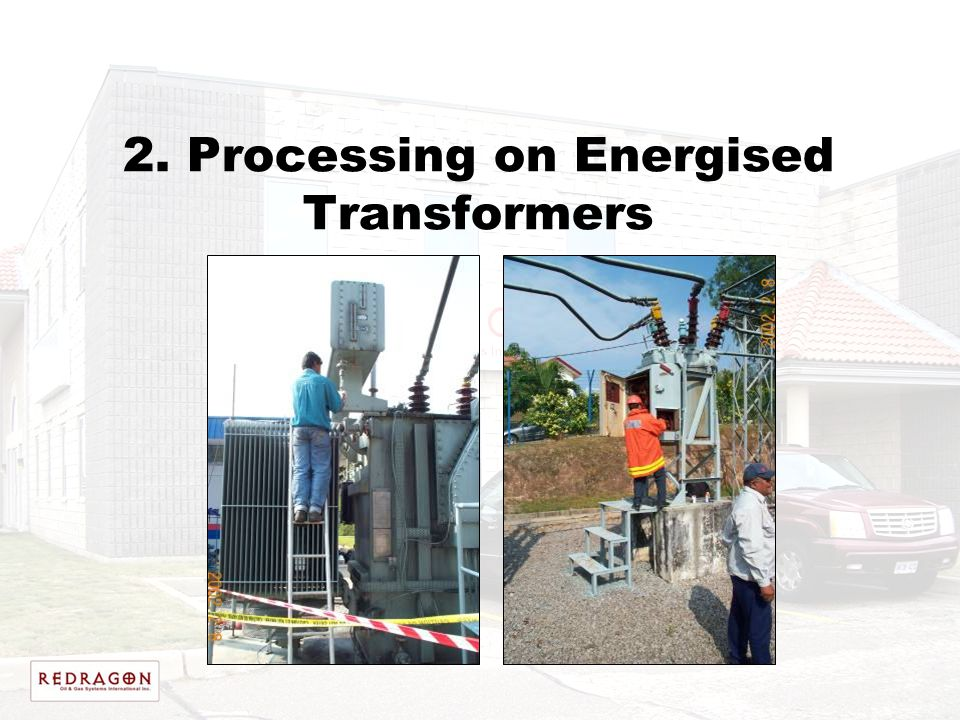 2. Processing on Energised Transformers
