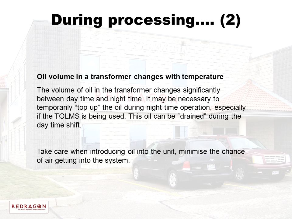 During processing…. (2) Oil volume in a transformer changes with temperature.