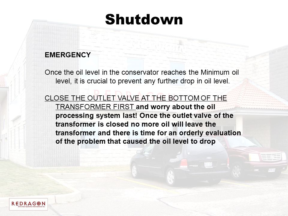 Shutdown EMERGENCY. Once the oil level in the conservator reaches the Minimum oil level, it is crucial to prevent any further drop in oil level.