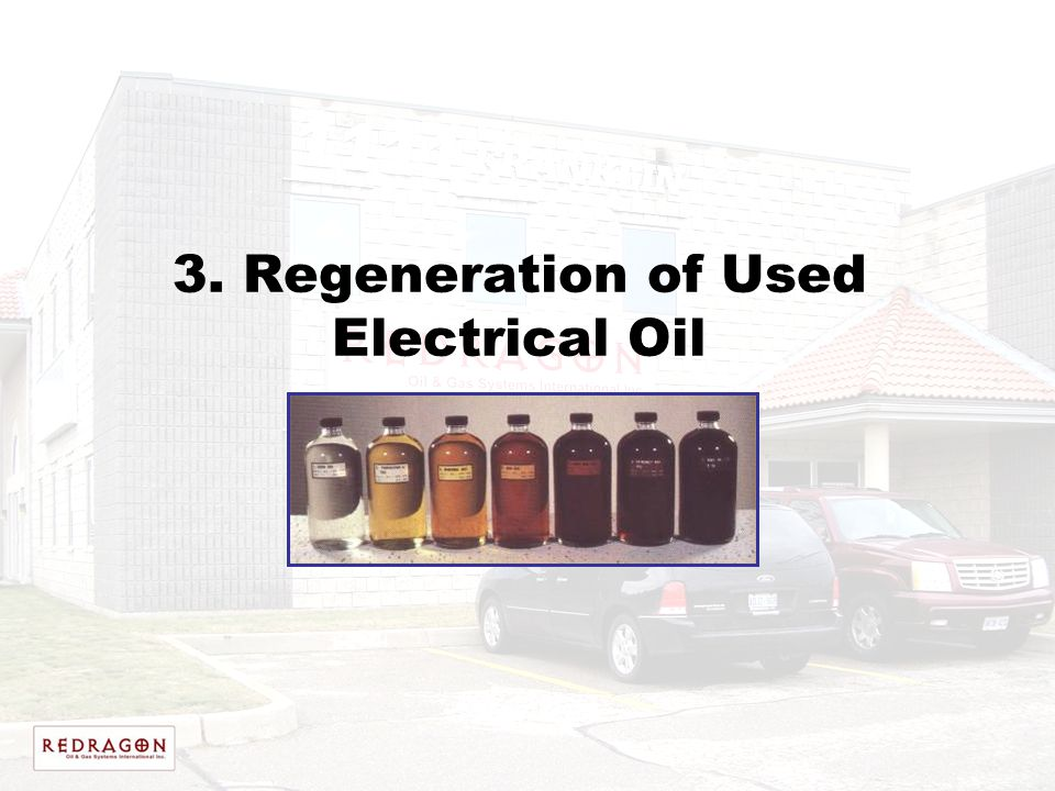 3. Regeneration of Used Electrical Oil