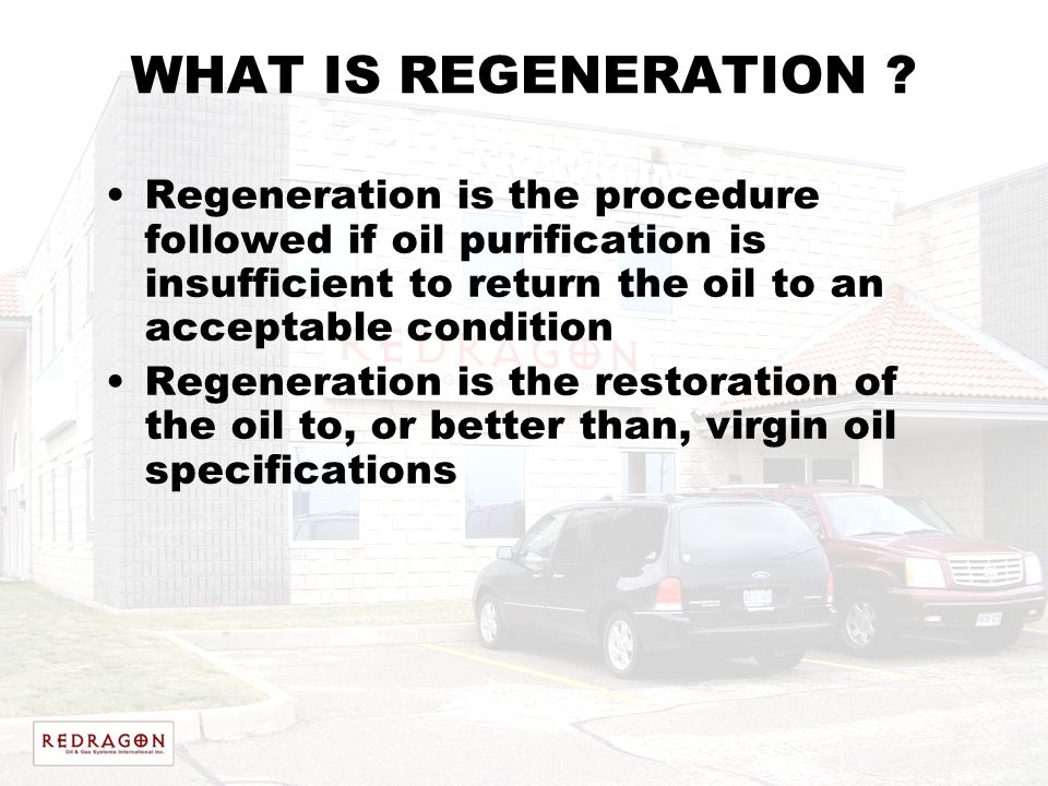 WHAT IS REGENERATION Regeneration is the procedure followed if oil purification is insufficient to return the oil to an acceptable condition.