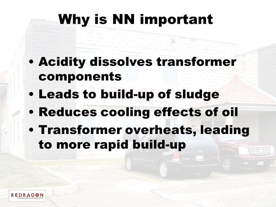 Why is NN important Acidity dissolves transformer components