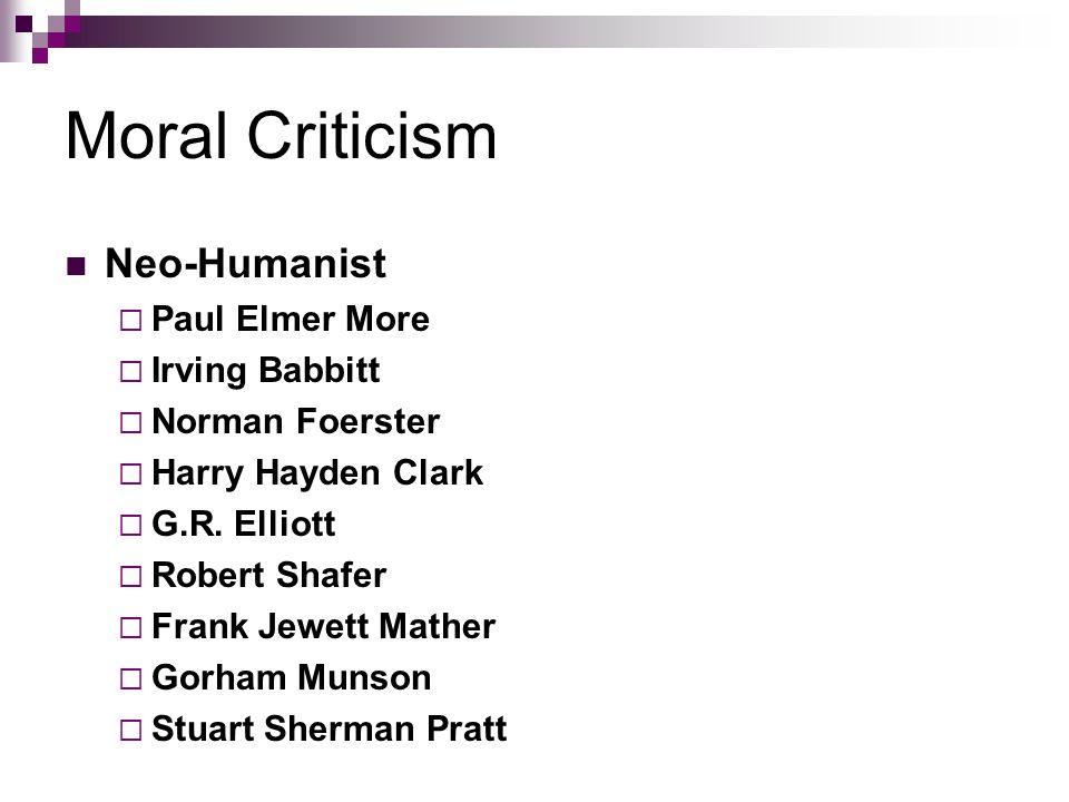 Moral Criticism Neo-Humanist Paul Elmer More Irving Babbitt