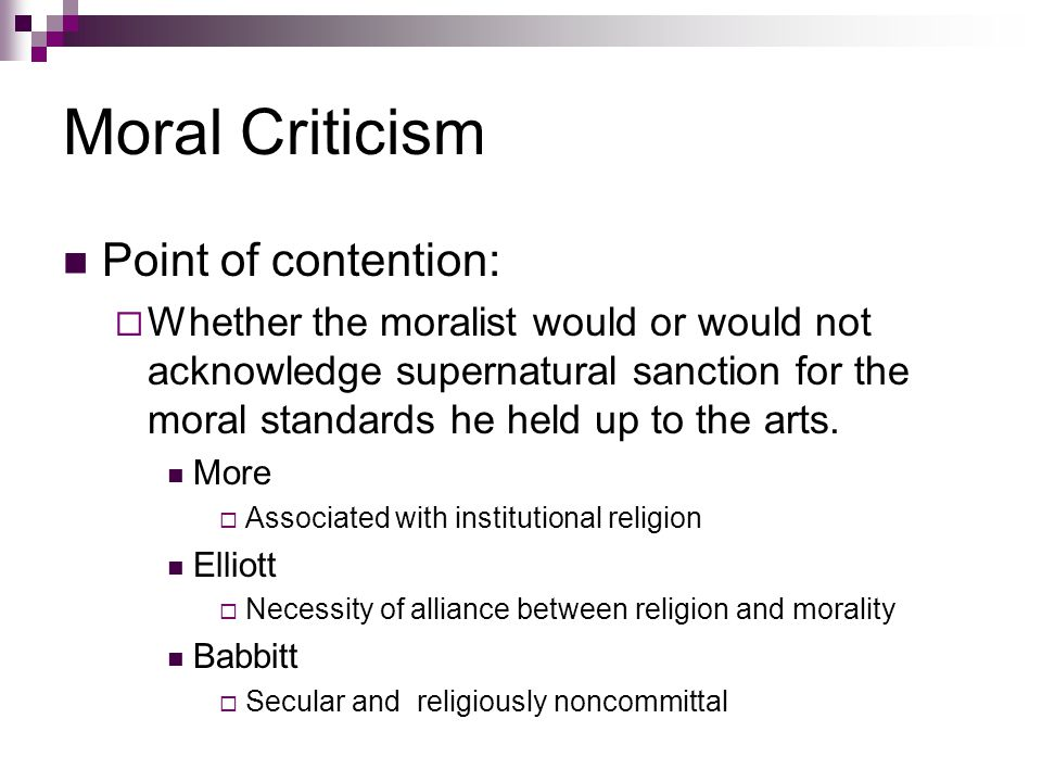 Moral Criticism Point of contention: