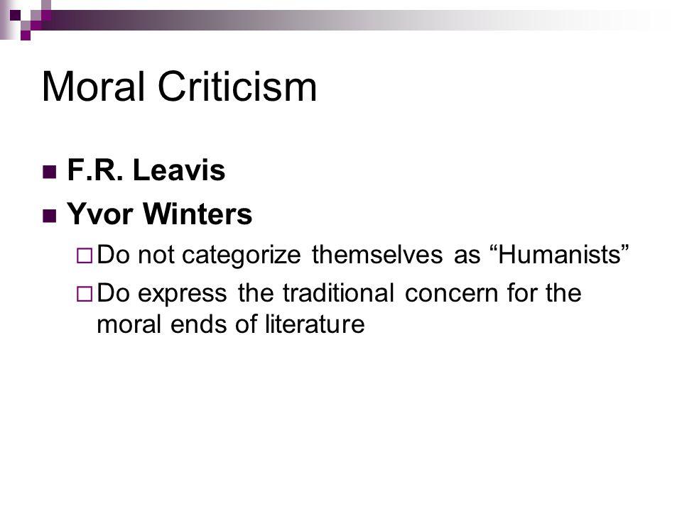 Moral Criticism F.R. Leavis Yvor Winters
