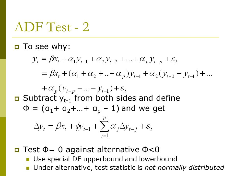 ADF Test - 2 To see why: Subtract yt-1 from both sides and define