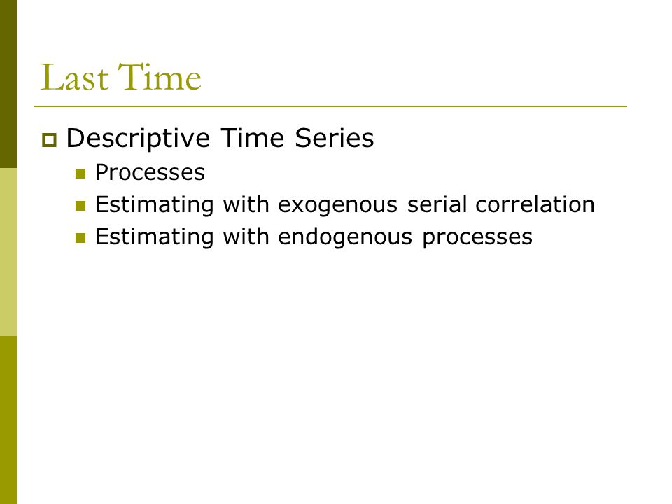 Last Time Descriptive Time Series Processes
