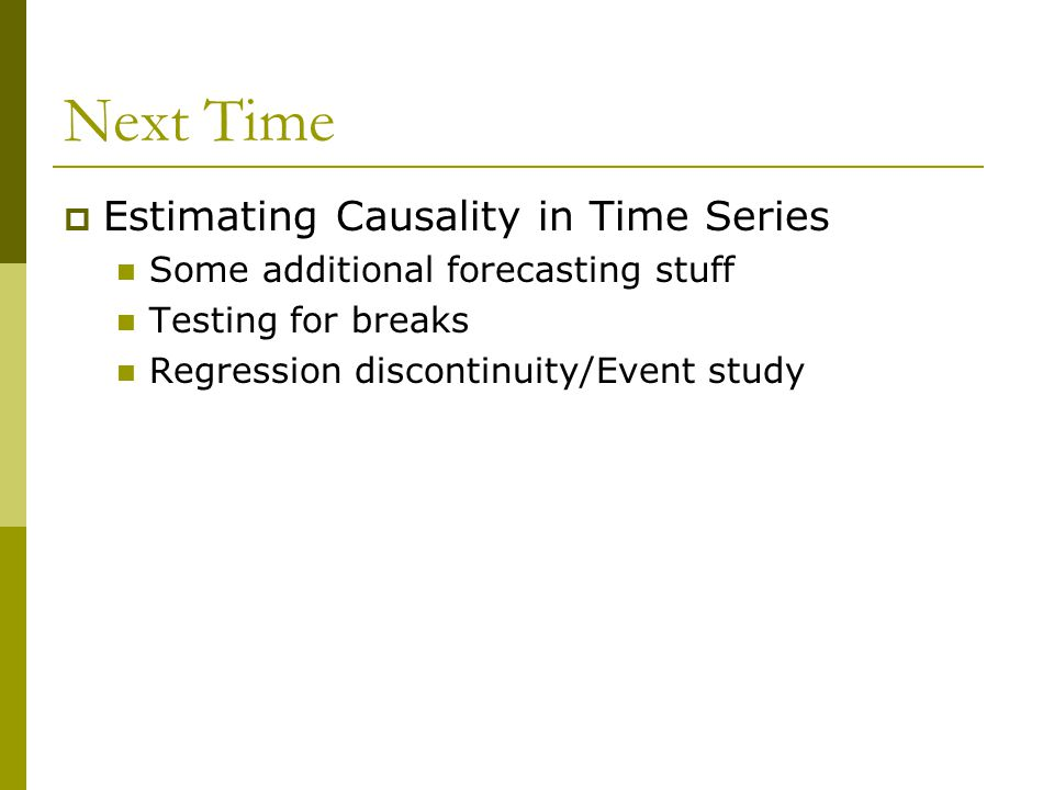 Next Time Estimating Causality in Time Series