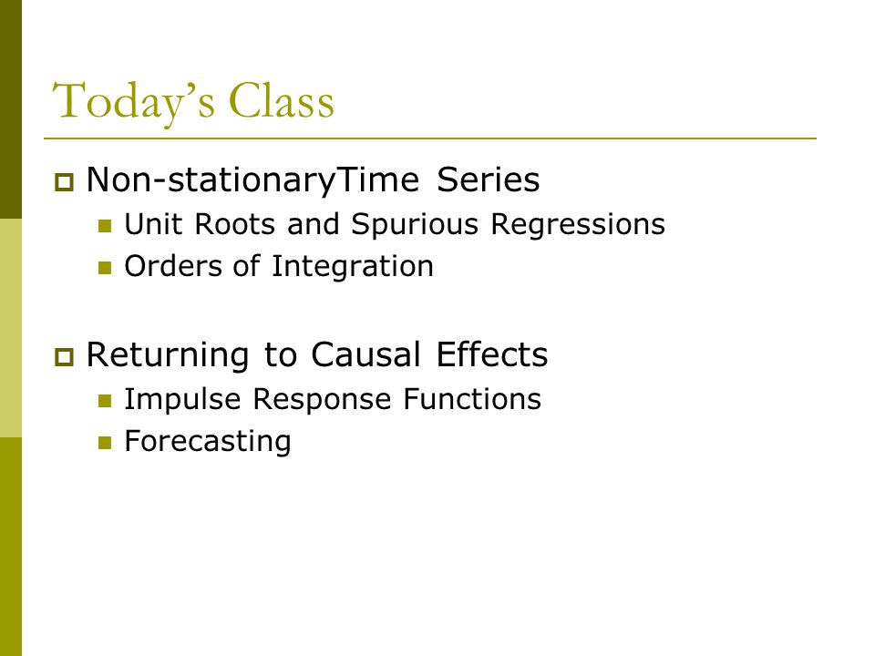Today's Class Non-stationaryTime Series Returning to Causal Effects