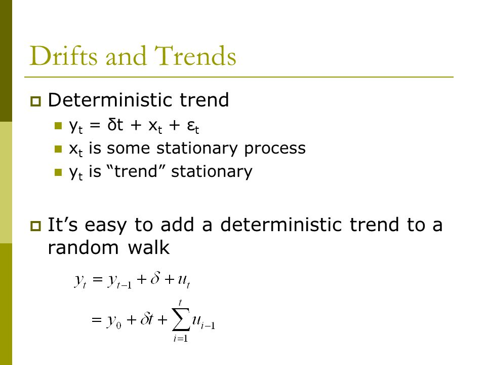 Drifts and Trends Deterministic trend