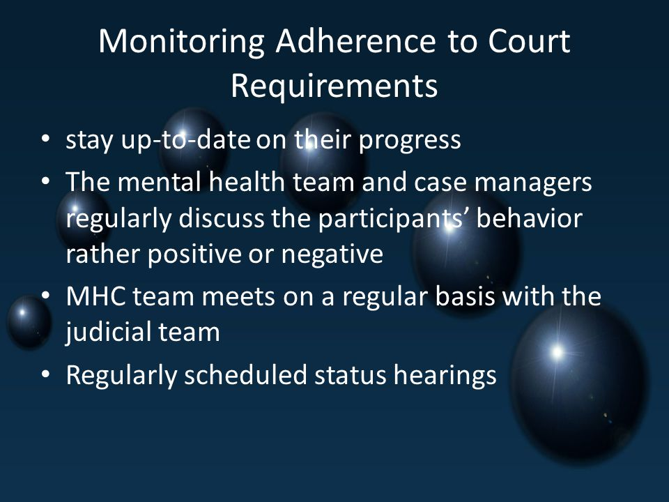 Monitoring Adherence to Court Requirements
