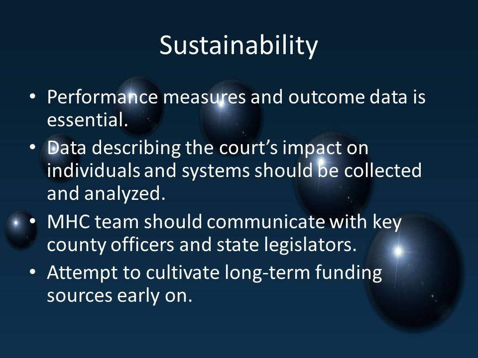 Sustainability Performance measures and outcome data is essential.