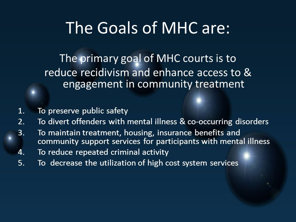 The primary goal of MHC courts is to