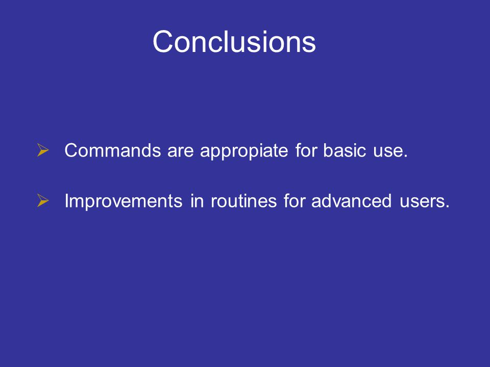 Conclusions Commands are appropiate for basic use.
