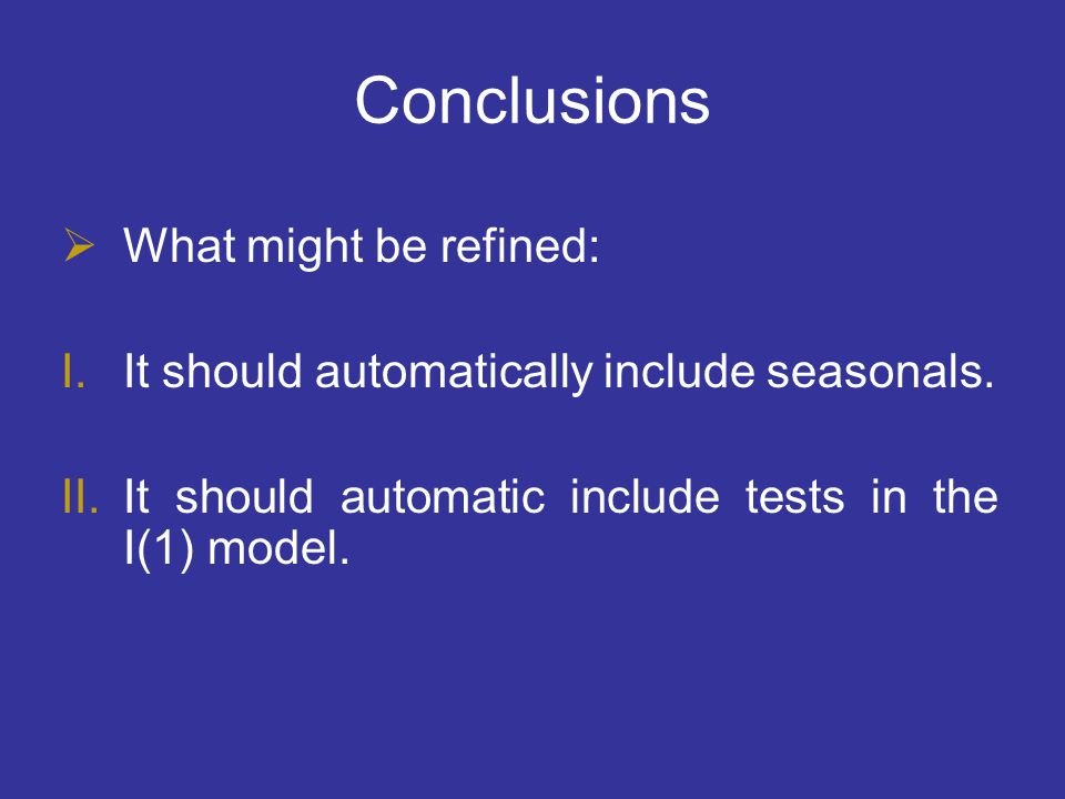 Conclusions What might be refined: