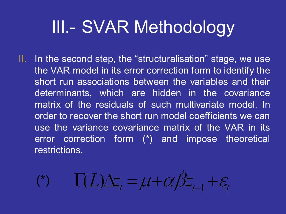 III.- SVAR Methodology (*)