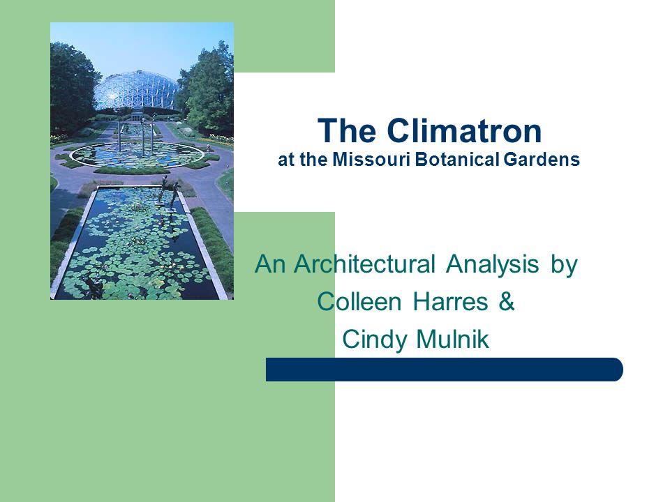 The Climatron at the Missouri Botanical Gardens