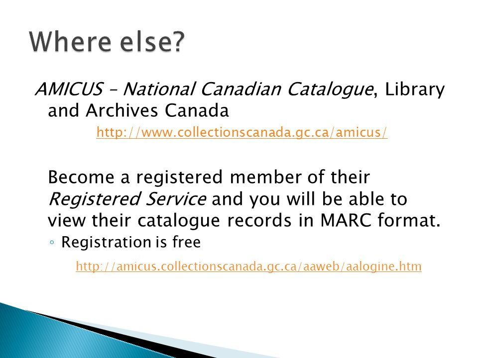 Where else AMICUS – National Canadian Catalogue, Library and Archives Canada. http://www.collectionscanada.gc.ca/amicus/