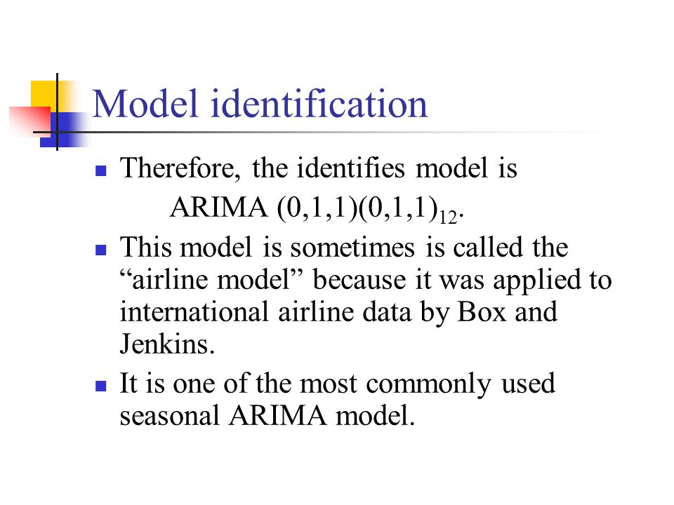 Model identification Therefore, the identifies model is