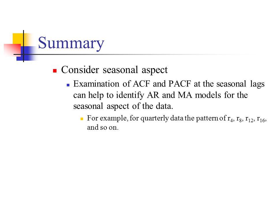 Summary Consider seasonal aspect