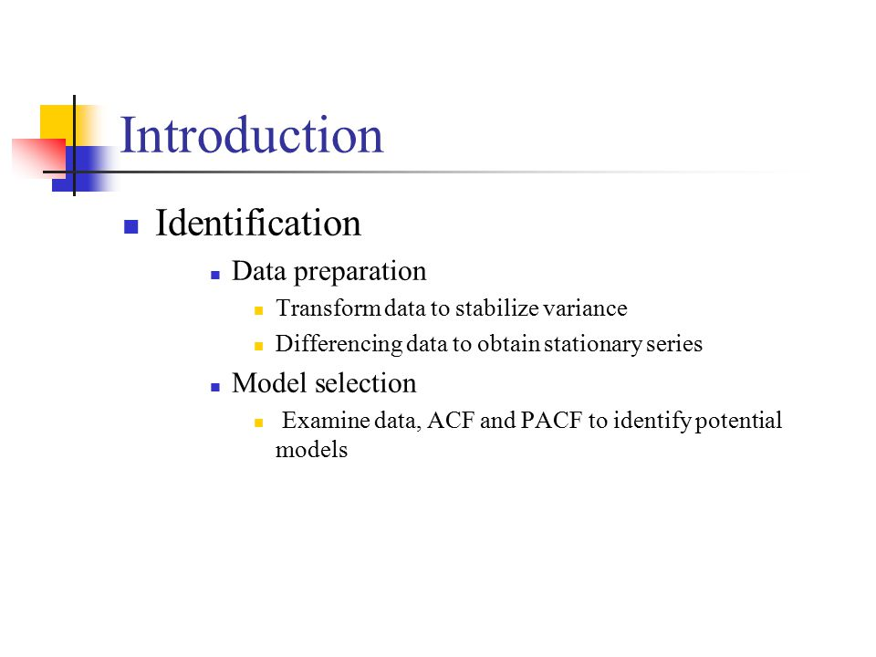 Introduction Identification Data preparation Model selection