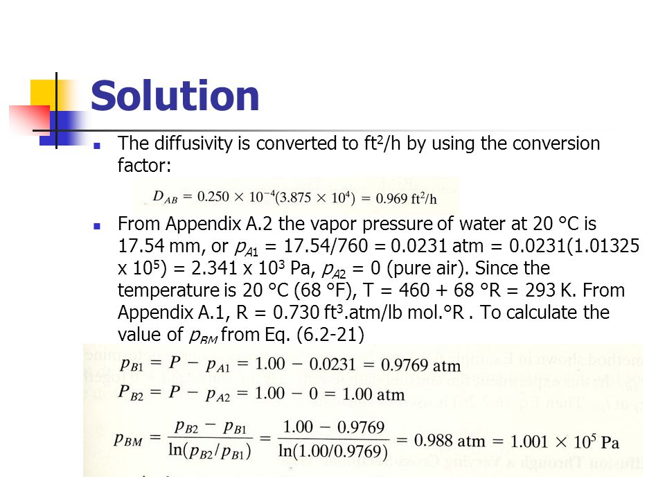 Solution The diffusivity is converted to ft2/h by using the conversion factor: