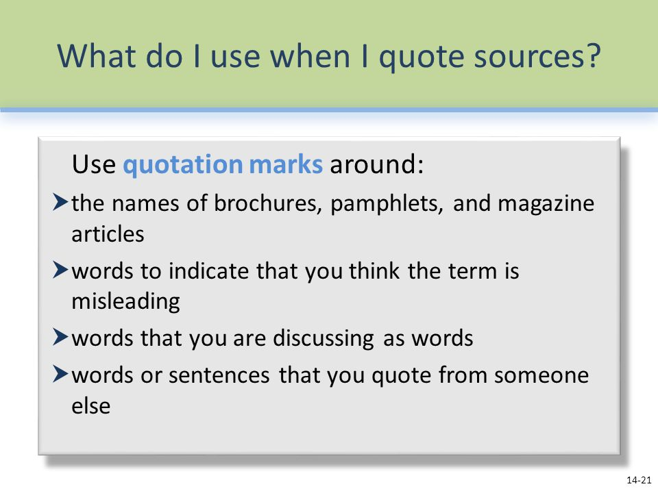 What do I use when I quote sources